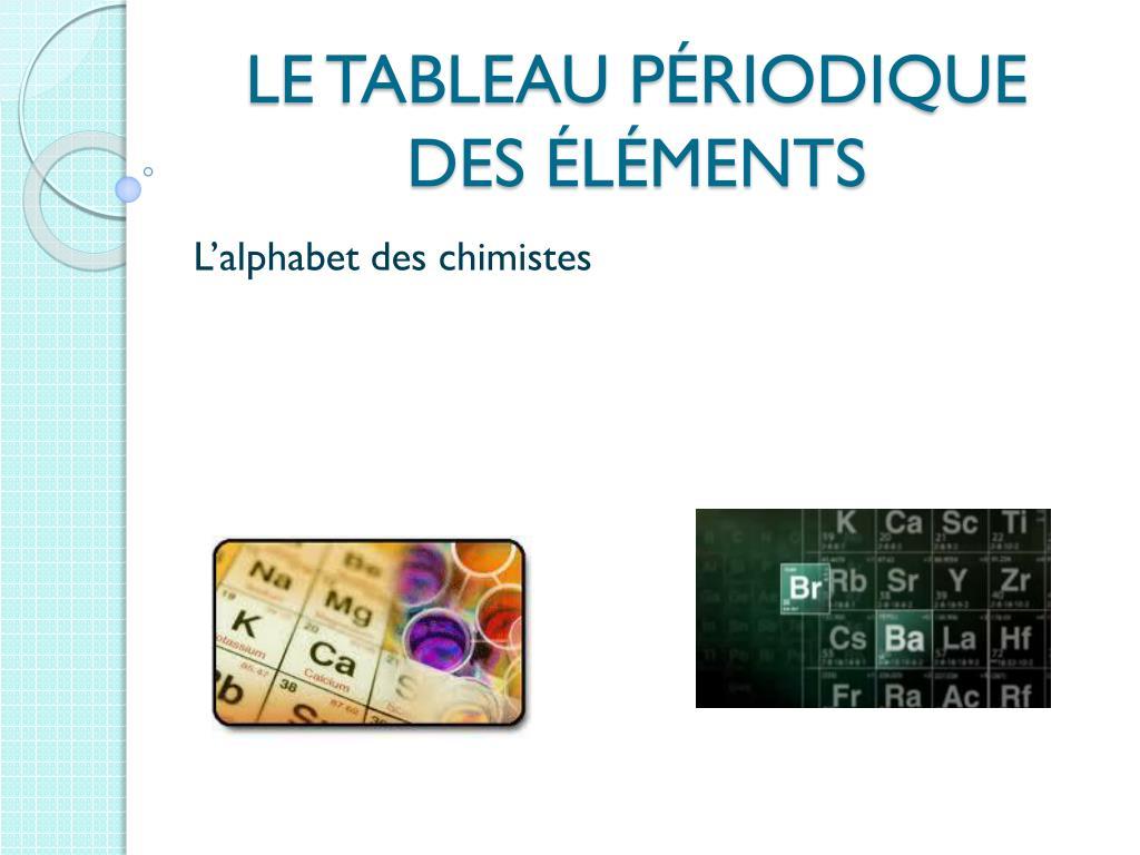 Ppt Le Tableau Periodique Des Elements Powerpoint Presentation Free Download Id 6999536