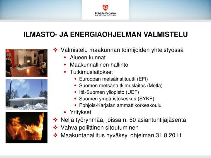 ILMASTO- JA ENERGIAOHJELMAN VALMISTELU