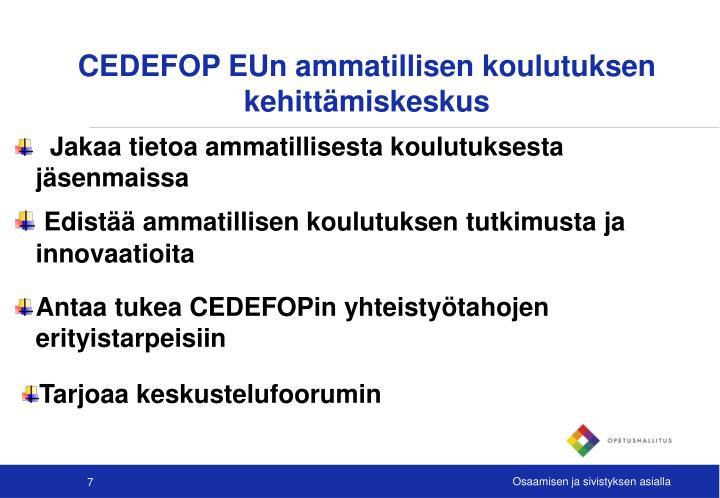 CEDEFOP EUn ammatillisen koulutuksen kehittämiskeskus
