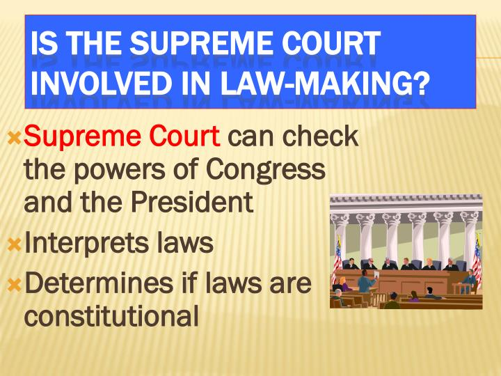 Is the Supreme Court involved in law-making?