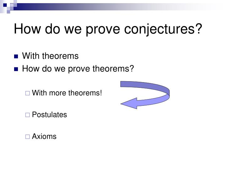 How do we prove conjectures?