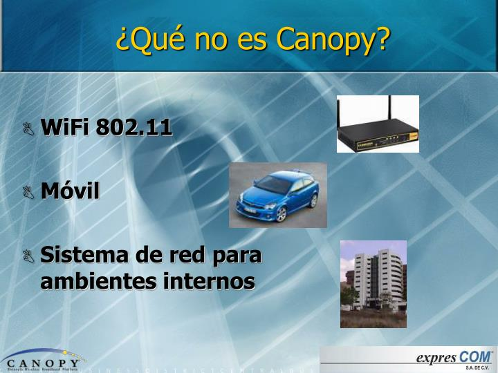 ¿Qué no es Canopy?