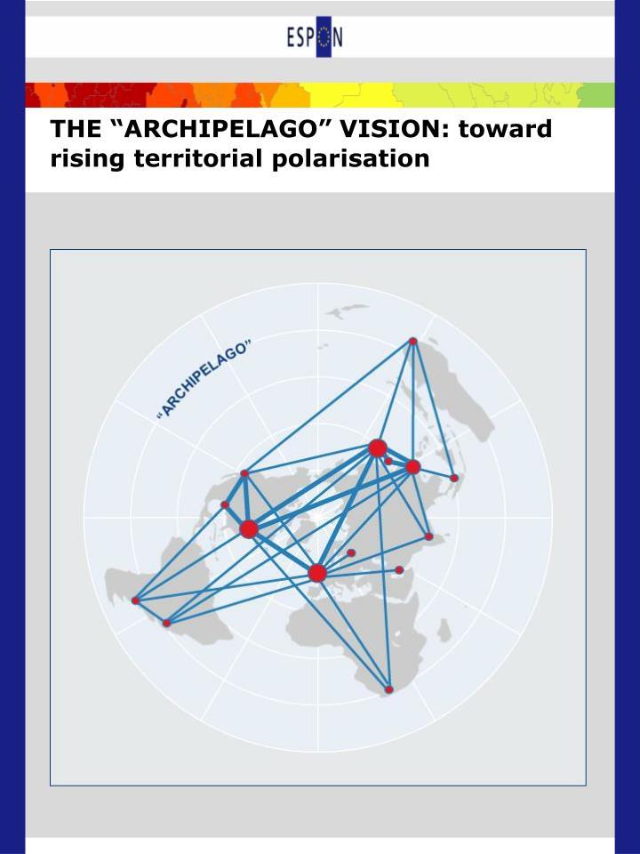 """THE """"ARCHIPELAGO"""" VISION: toward rising territorial polarisation"""