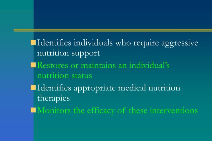 Identifies individuals who require aggressive nutrition support