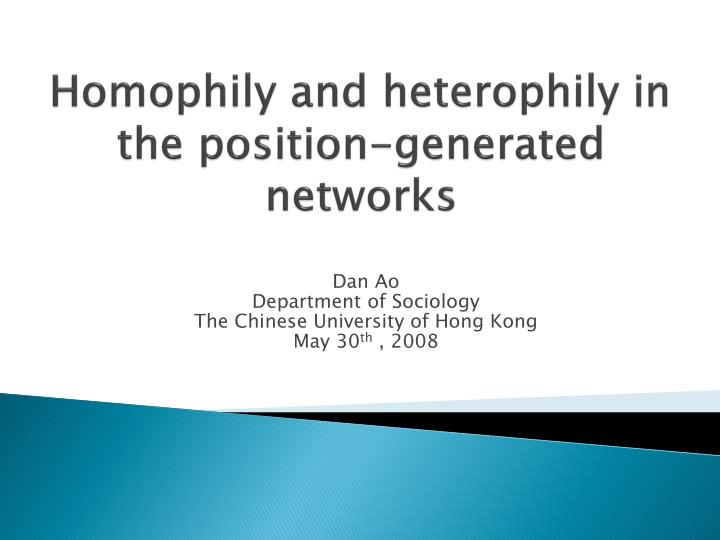 homophily and heterophily in the position generated networks n.