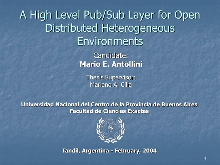a high level pub sub layer for open distributed heterogeneous environments n.