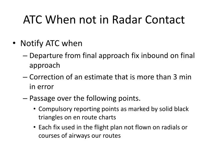 ATC When not in Radar Contact
