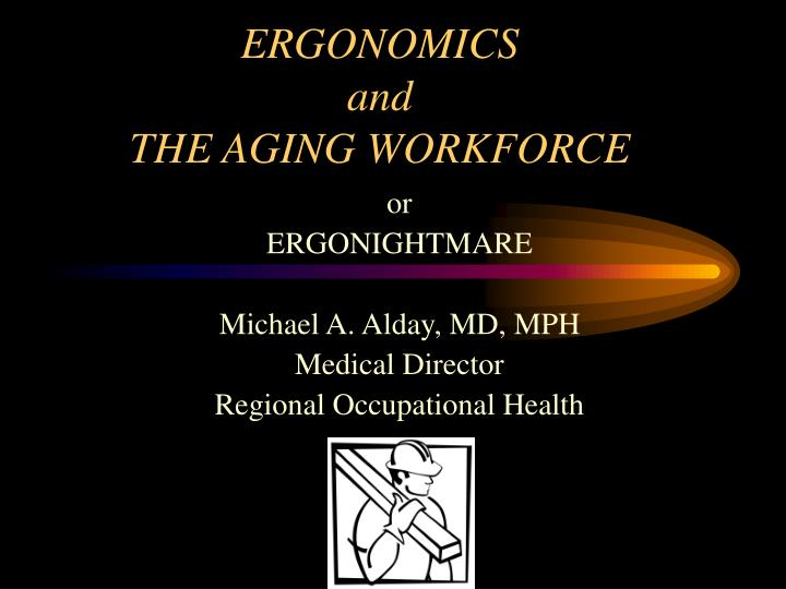 ergonomics and the aging workforce n.
