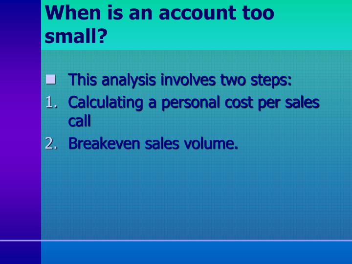 When is an account too small?