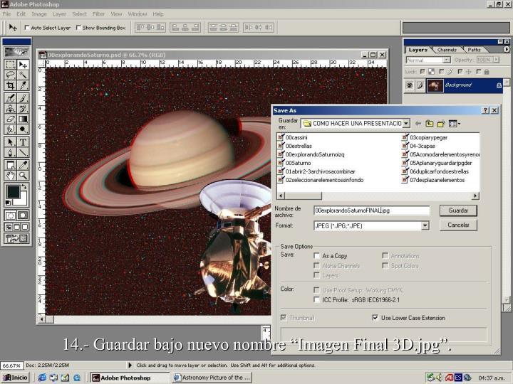 """14.- Guardar bajo nuevo nombre """"Imagen Final 3D.jpg""""."""