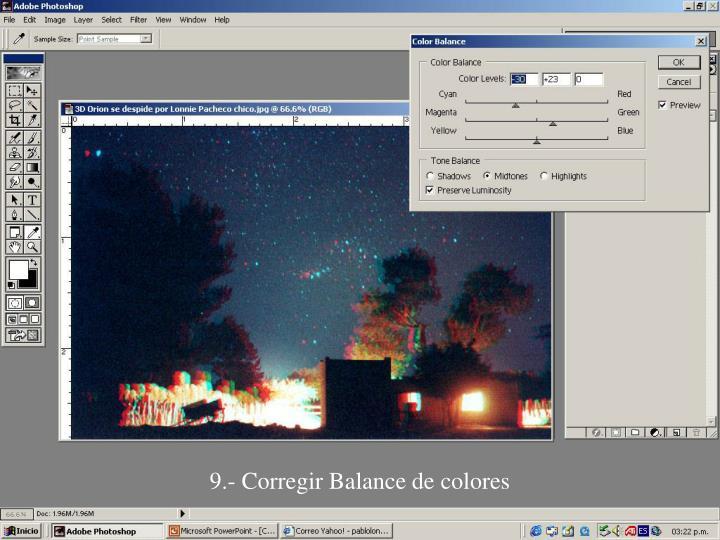 9.- Corregir Balance de colores
