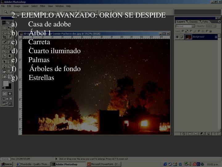 2.- EJEMPLO AVANZADO: ORION SE DESPIDE