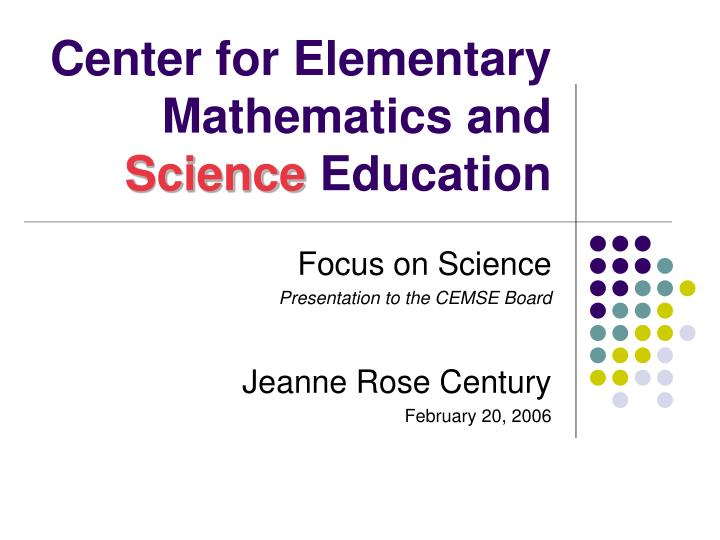 center for elementary mathematics and science education n.