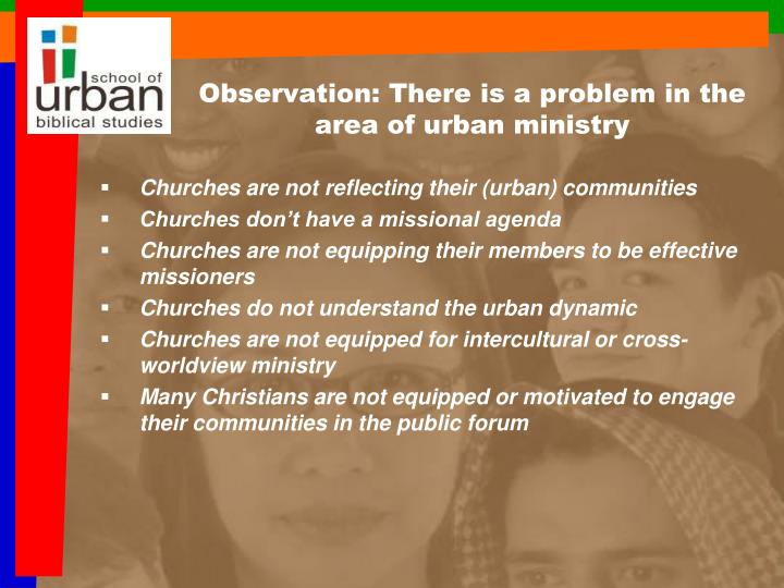 Observation: There is a problem in the area of urban ministry