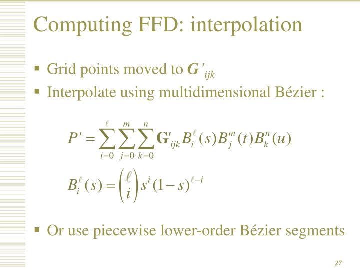Computing FFD: interpolation