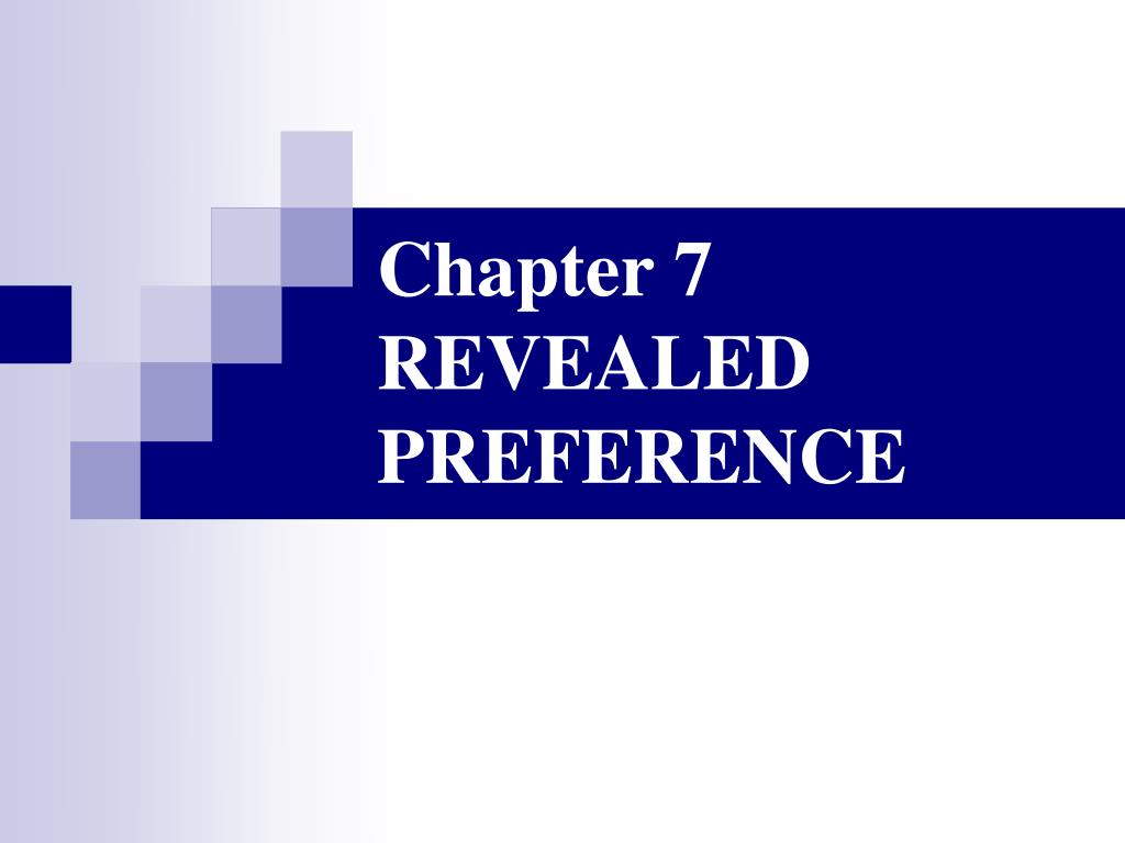 PPT - Chapter 7 REVEALED PREFERENCE PowerPoint Presentation - ID:7001245
