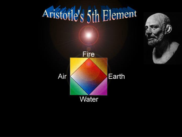 Aristotle's 5th Element