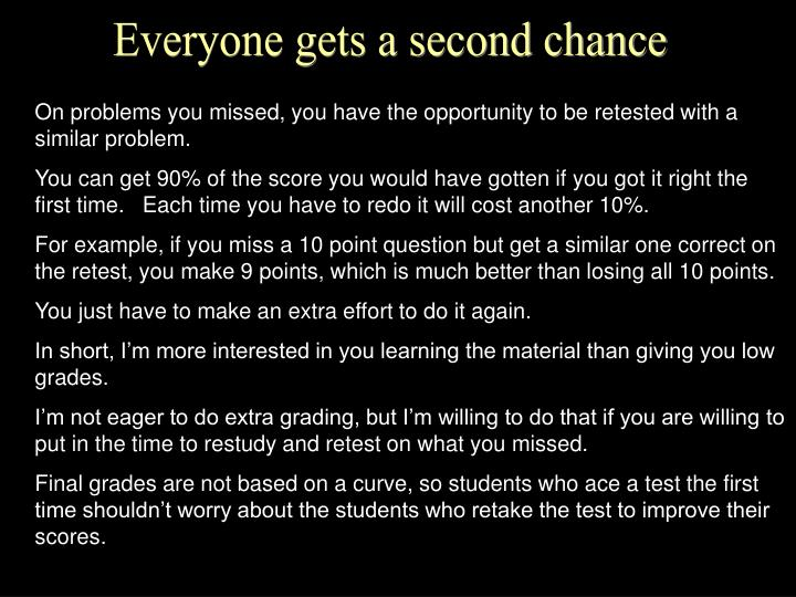 Everyone gets a second chance