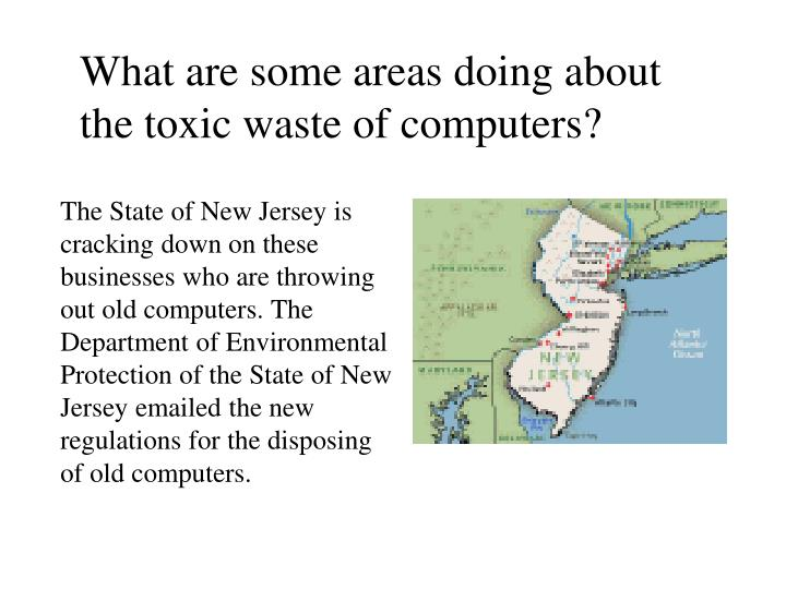 What are some areas doing about the toxic waste of computers?