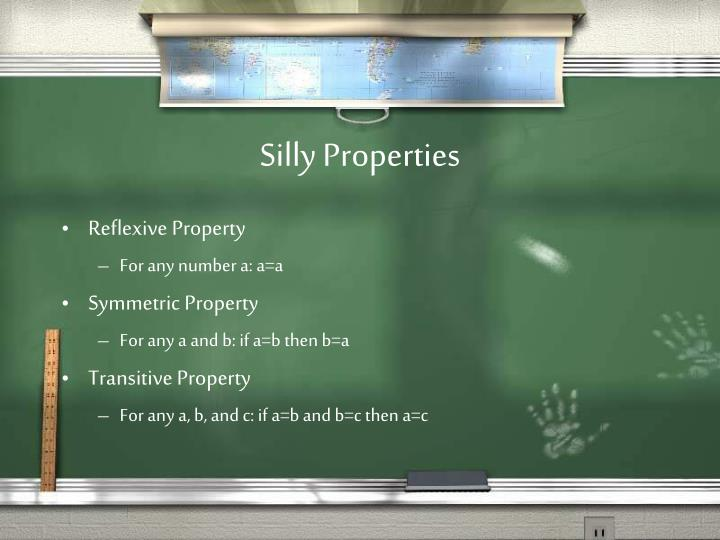 Silly Properties