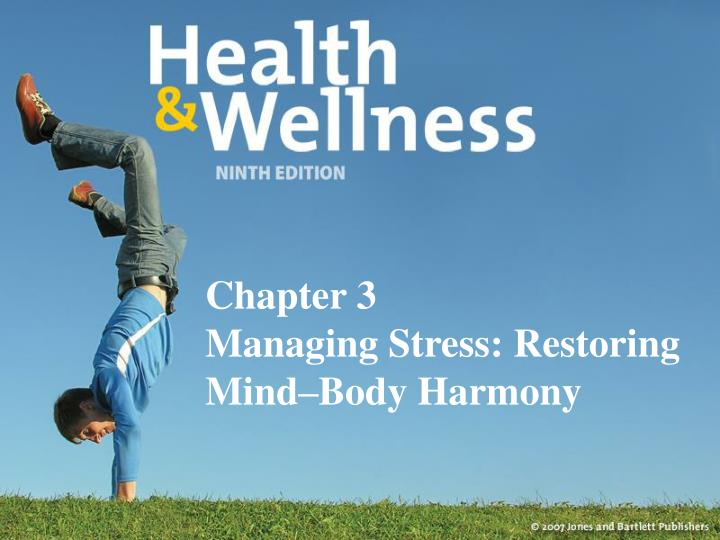 Chapter 3 managing stress restoring mind body harmony