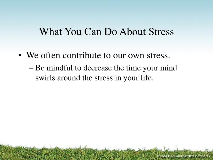 What You Can Do About Stress
