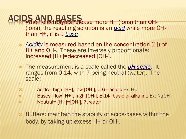 When electrolytes release more H+ (ions) than OH- (ions), the resulting solution is an