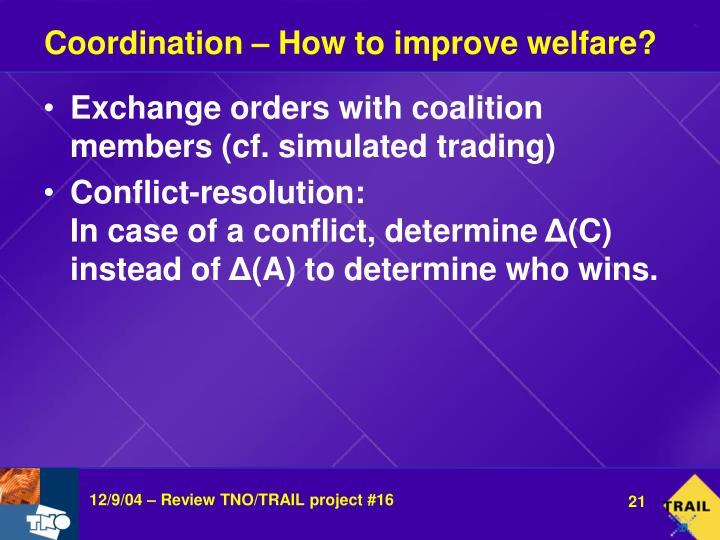 Coordination – How to improve welfare?
