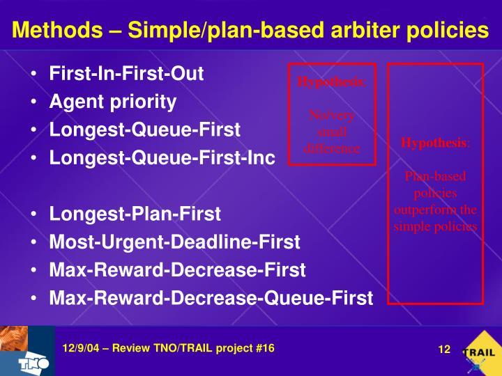 Methods – Simple/plan-based arbiter policies