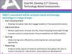 goal 4 develop 21 st century technology based assessments