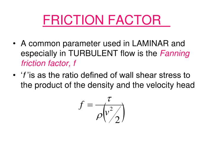 friction factor n.