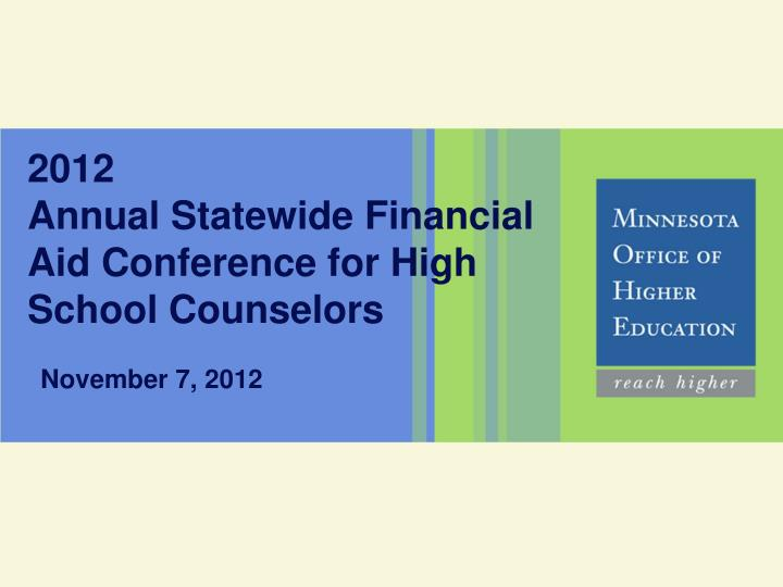 2012 annual statewide financial aid conference for high school counselors n.