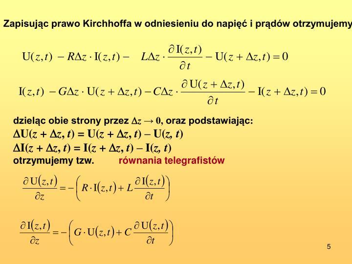 Zapisując prawo Kirchhoffa w odniesieniu do napięć i prądów otrzymujemy