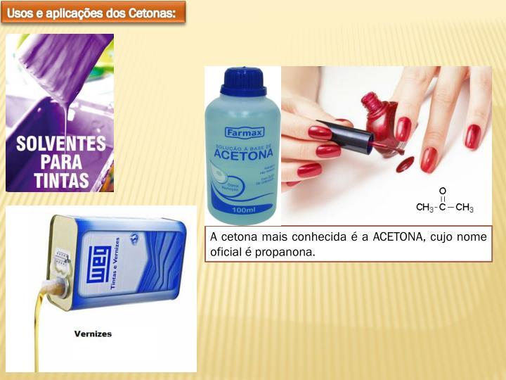 Usos e aplicações dos Cetonas: