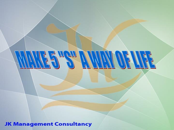 "MAKE 5 ""S"" A WAY OF LIFE"