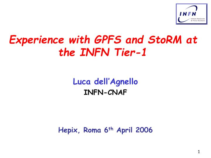 experience with gpfs and storm at the infn tier 1 n.