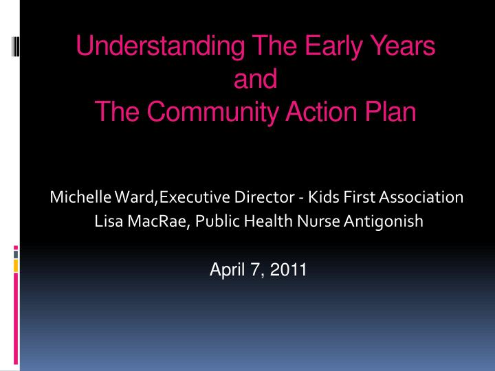 understanding the early years and the community action plan n.