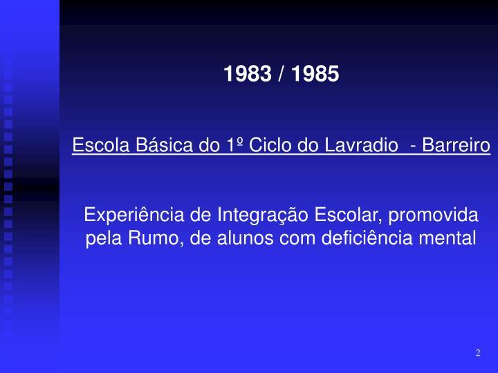 1983 / 1985