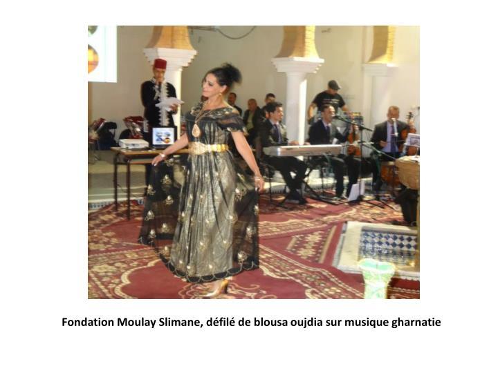 Fondation Moulay Slimane, défilé de blousa