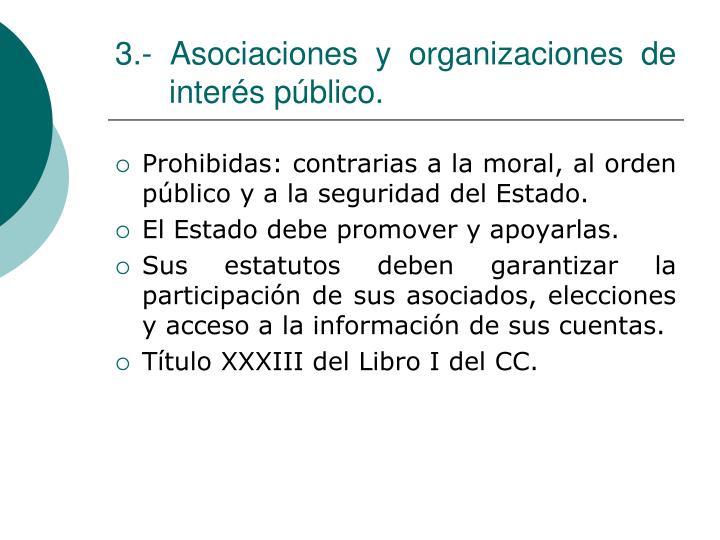 3.- Asociaciones y organizaciones de interés público.
