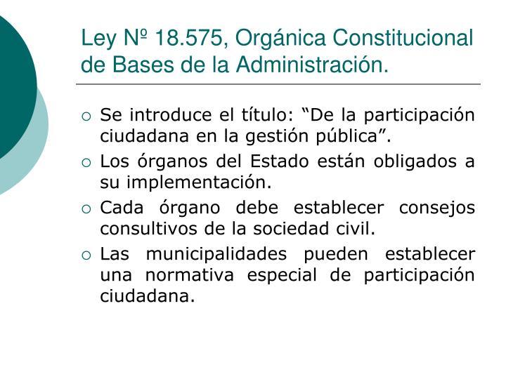 Ley Nº 18.575, Orgánica Constitucional de Bases de la Administración.