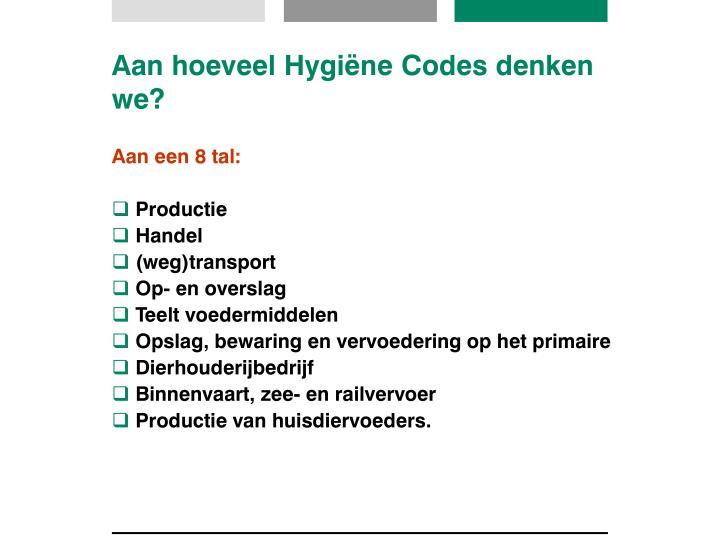 Aan hoeveel Hygiëne Codes denken we?