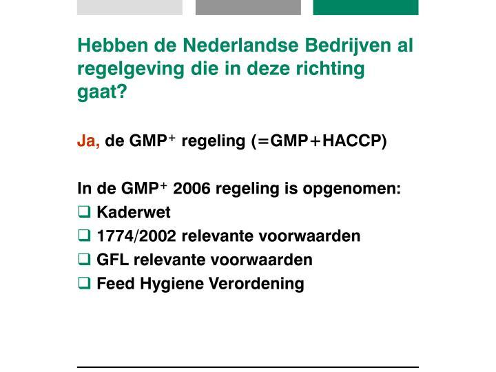 Hebben de Nederlandse Bedrijven al regelgeving die in deze richting gaat?