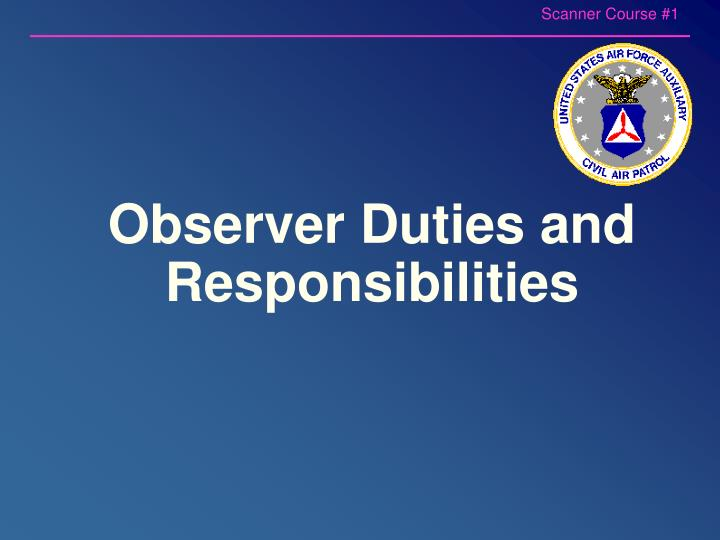 Observer duties and responsibilities