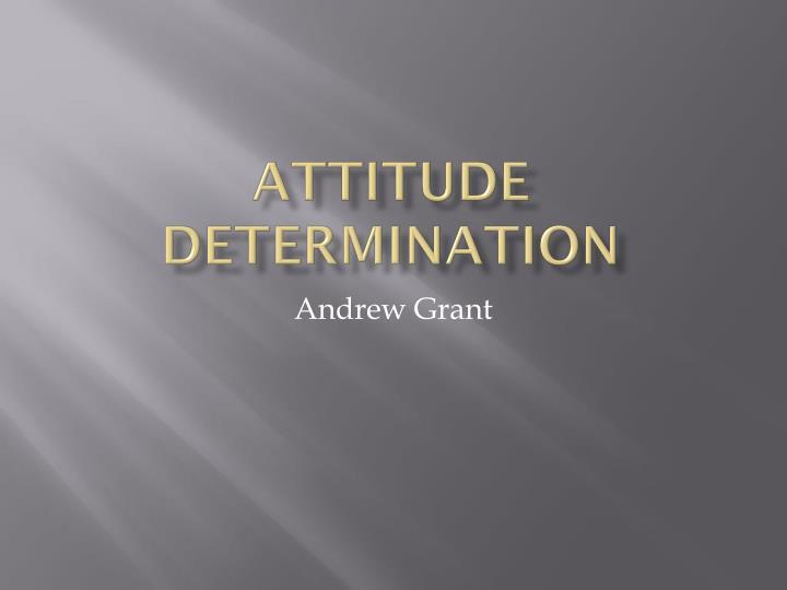 ATTITUDE DETERMINATION