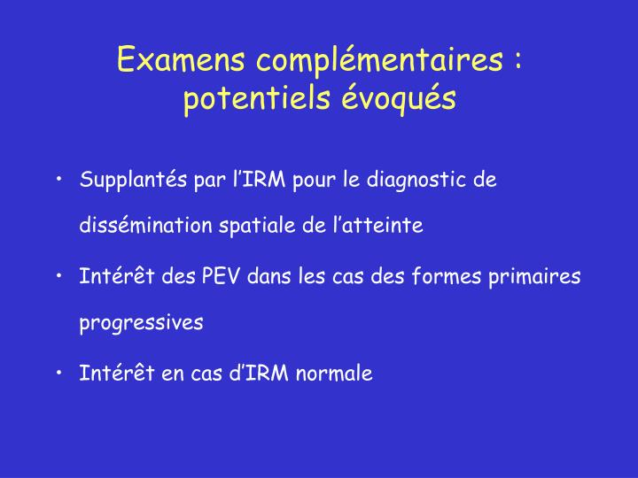 Examens complémentaires :