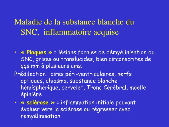 Maladie de la substance blanche du SNC,  inflammatoire acquise