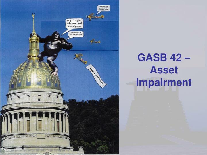 GASB 42 – Asset Impairment