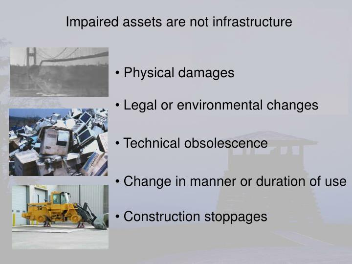 Impaired assets are not infrastructure