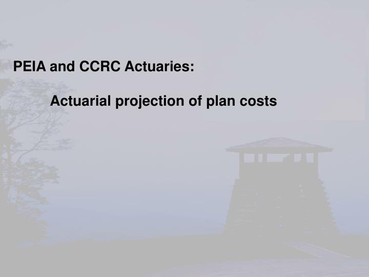 PEIA and CCRC Actuaries: